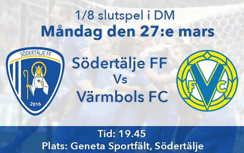 DM-Slutspel, åttondelsfinal - Södertälje FF vs Värmbols FC